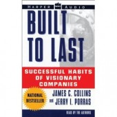 Built To Last : Successful Habits of Visionary Companies [Abridged, Audiobook] by Jim Collins