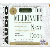 The Millionaire Next Door: The Surprising Secrets Of Americas Wealthy [Audiobook, Unabridged] by Thomas J. Stanley, Williams Danko, Cotter Smith