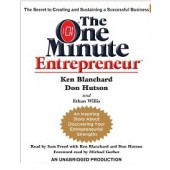 The One Minute Entrepreneur: The Secret to Creating and Sustaining a Successful Business [Audiobook by Ken Blanchard, Don Hutson, Ethan Willis, Sam Freed