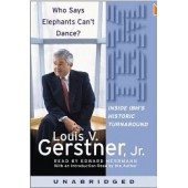 Who Says Elephants Can't Dance? Inside IBM's Historic Turnaround [Audiobook, Unabridged] by Louis V. Gerstner Jr, Edward Herrmann