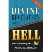A Devine Revelation Of Hell by Marry K. Baxter