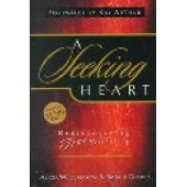 A Seeking Heart: Rediscovering True Worship by Alicia Williamson Garcia; Sarah Standerfer Groves
