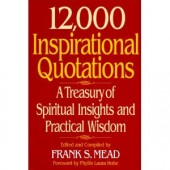 12,000 Inspirational Quotations by Frank S. Mead