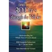 30 Days Through the Bible: Understanding the Whole Story of God's Word (The Daily Bible) by F. LaGard Smith