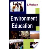 Environment Education by  I. Mohan