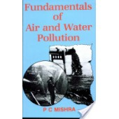 Fundamentals Of Air And Water Pollution by P.C. Mishra