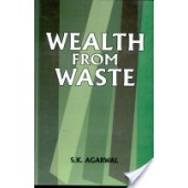 Wealth from Waste by S.K. Agarwa