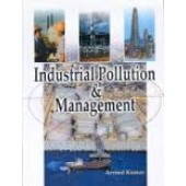 Industrial Pollution & Management by Arvind Kumar