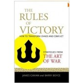 "The Rules of Victory: How to Transform Chaos and Conflict--Strategies from ""The Art of War"" by James Giman, Barry Boyce"