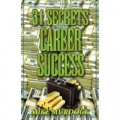 31 Secrets to Career Success by Mike Murdock
