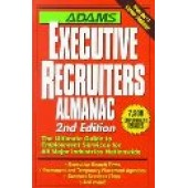 Adams Executive Recruiters Almanac (2nd Edition) by Steven Graber