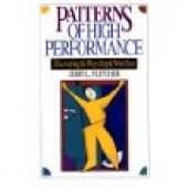 Patterns of High Performance: Discovering the Ways People Work Best by Jerry L Fletcher