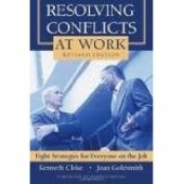 Resolving Conflict At Work by Kenneth Cloke, Joan Goldsmith, Warren Bennis