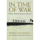 In Time of War: Hitler's Terrorist Attack on America by Pierce O'Donnell