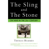 The Sling and the Stone: On War in the 21st Century by Colonel Thomas X. Hammes USMC
