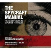 The Spycraft Manual: The Insider's Guide to Espionage Techniques by Barry Davies, Richard Tomlinson