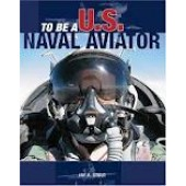 To Be a U.S. Naval Aviator by Jay A. Stout