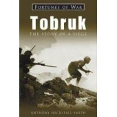 Tobruk: The Story of a Siege (Fortunes of War) by Anthony Heckstall-Smith