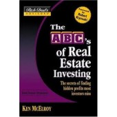 The ABC's of Real Estate Investing: The Secrets of Finding Hidden Profits Most Investors Miss by Ken McElroy