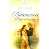 Bittersweet Remembrance by Gina Fields