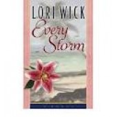 Every Storm (Contemporary Romance) by Lori Wick