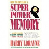 How to Develop a Super Power Memory by Harry Lorayne